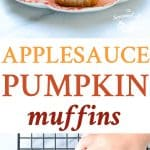 A collage image of applesauce healthy pumpkin muffins