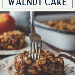 Fork in a slice of old fashioned apple walnut cake with text title box at top