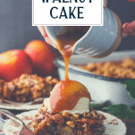Pouring caramel over caramel apple cake with text title overlay