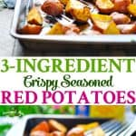 These 3 Ingredient Crispy Seasoned Red Potatoes are an easy side dish recipe for any meal