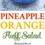 A collage image of an orange pineapple fluff salad