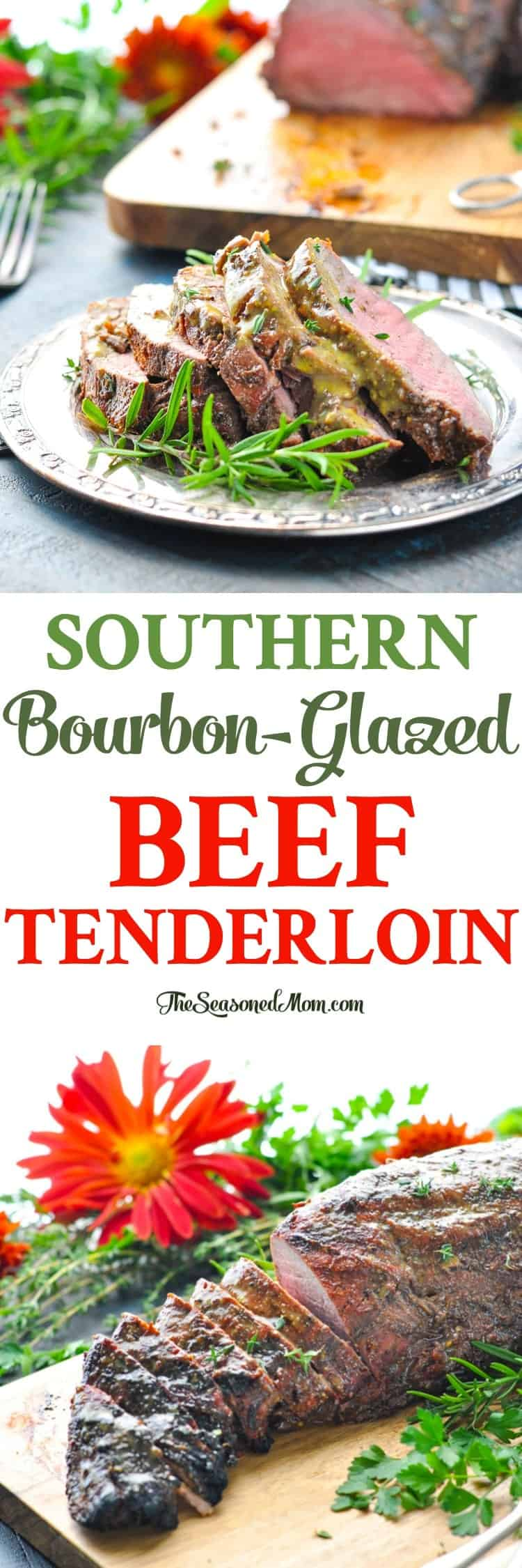 My mom's Southern Bourbon-Glazed Beef Tenderloin Recipe is a simple, easy dinner that just looks fancy! Beef Recipes | Christmas Recipes | Grilling Recipes | Dinner Ideas #beef #christmas #grilling #dinner