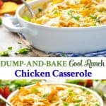 Long collage of Dump and Bake Cool Ranch Chicken Casserole