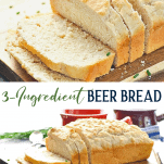 Long collage image of 3 Ingredient Beer Bread with No Yeast