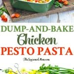Dump and Bake Chicken Pesto Pasta in a green casserole dish is an easy 10-minute dinner!