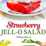 An easy 5-minute Strawberry Jello Salad is an easy side dish or healthy dessert