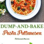 Dump and Bake Pasta Puttanesca is an easy and healthy weeknight dinner recipe!