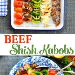 These easy Beef Shish Kabobs and Vegetable Skewers are a healthy dinner for the grill oven or stovetop!