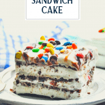 Slice of ice cream sandwich cake on a plate with text title overlay