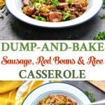 Just 5 ingredients and 10 minutes for this dump and bake sausage with red beans and rice casserole