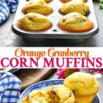 Long vertical image of Orange Cranberry Corn Muffins in muffin tin and on plate