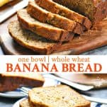 Long collage of One Bowl Whole Wheat Banana Bread