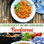 Long vertical collage of 5 ingredient dump and bake beefaroni