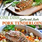 Long vertical collage of One Dish Garlic and Herb Pork Tenderloin recipe with vegetables