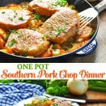 Long vertical collage of One Pot Southern Pork Chop Dinner Recipe