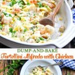 Long collage of Dump and Bake Tortellini Alfredo with Chicken