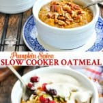 Long collage of Pumpkin Spice Slow Cooker Oatmeal