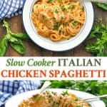 Long collage of Slow Cooker Italian Chicken Spaghetti