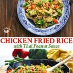 Long collage of Chicken Fried Rice with Thai Peanut Sauce
