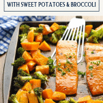 Side shot of a sheet pan dinner with salmon and broccoli and sweet potatoes with a text title box at top