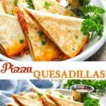 Long collage image of Pizza Quesadillas