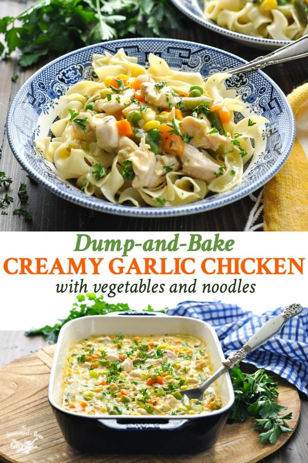 Long collage of Dump and Bake Creamy Garlic Chicken with Vegetables and Noodles