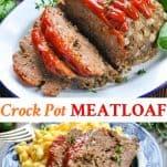 Long collage of Crock Pot Meatloaf