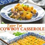 Long collage image of Tater Tot Cowboy Casserole