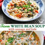 Long collage image of Tuscan White Bean Soup with Sausage and Kale