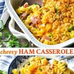 Long collage image of Ham Casserole