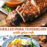 Long collage image of Grilled Pork Tenderloin with Spice Rub