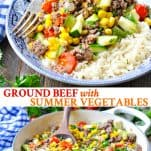Long collage image of Ground Beef Dinner with Summer Vegetables