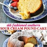 Long collage image of old fashioned southern sour cream pound cake