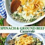 Long collage image of Spinach and Ground Beef Casserole