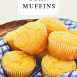 Basket of golden corn muffins with a text title box at the top