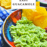 Close up front shot of an Easy Guacamole Recipe with a text title at the top