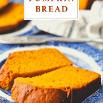 Close up shot of the best pumpkin bread recipe on a plate with a text title at the top