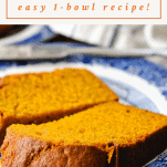 Text title box over a close up image of a thick slice of moist pumpkin bread