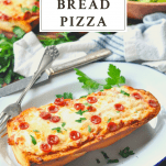 Slice of french bread pizza on a plate with text title at the top