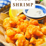 Front shot of a crispy fried shrimp recipe with a text title box at the top