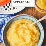 Overhead shot of a bowl of homemade applesauce with a text title box at the top