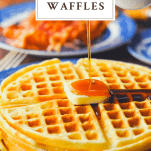 Close up side shot of pouring syrup on homemade waffles with a text title box at the top