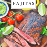Overhead shot of sliced beef for a steak fajitas recipe with title at top of image