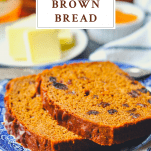 Two slices of boston brown bread with text title box at the top