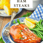 Brown sugar glazed ham steak recipe with text title box at top