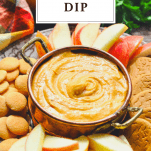 Front shot of a tray of pumpkin dip with cream cheese for apples and cookies with text title at the top