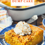 Piece of pumpkin dump cake with whipped cream on top and a text title box at the top of the image
