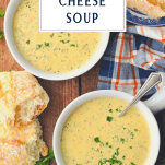 Overhead image of two bowls of an easy broccoli cheese soup recipe with text title box at the top
