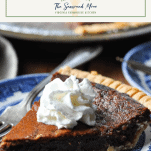 Slice of chocolate chess pie with whipped cream and text title box at top