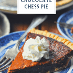 Close up shot of a slice of the best chocolate chess pie with text title box at top